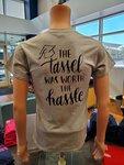 "Graduation ""Tassel Was Worth The Hassle"" Shirt"