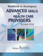 Workbook to Accompany Advanced Skills for Health Care Providers